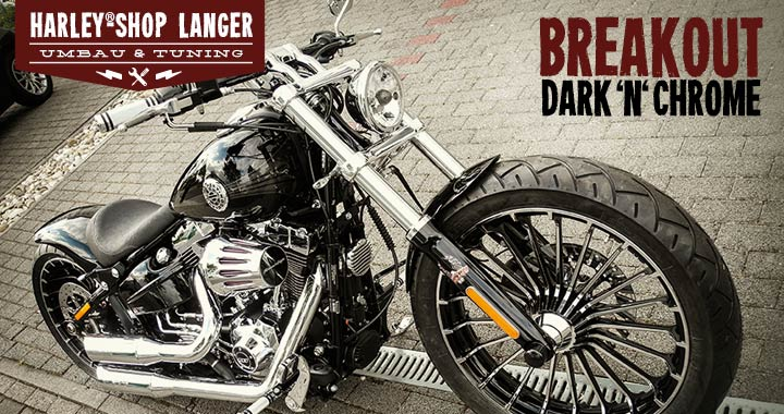 Breakout Umbau Dark 'n' Chrome Custombike