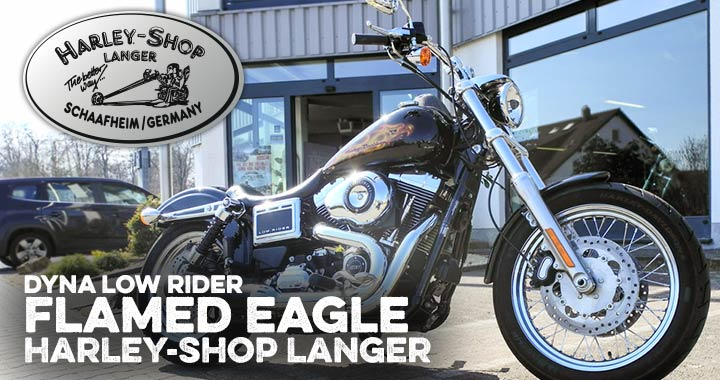 Dyna Low Rider Umbau Flamed Eagle Custombike von Harley-Shop Langer umgebaut Harley-Shop Langer, dein Vertragshändler im Raum Spessart und Odenwald mit Sitz in Schaafheim