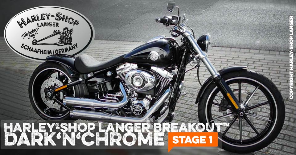 Softail Breakout Umbau Dark 'n' Chrome STAGE 1 Custombike umgebaut von Harley-Shop Langer, deinem Vertragshändler im Raum Spessart und Odenwald mit Sitz in Schaafheim