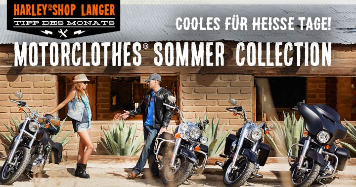 Tipp des Monats: Juni - Sommer collection Harley-Davidson Motoclothes