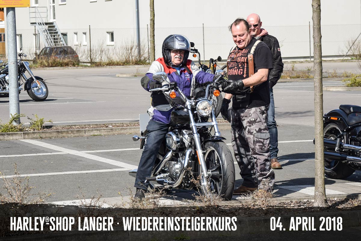 Harley-Shop Langer Wiedereinsteigerkurs 4. April 2018