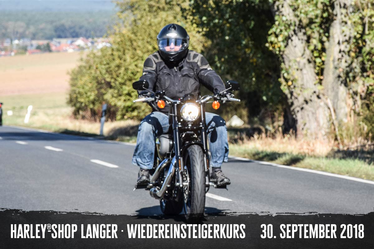 Harley-Shop Langer Wiedereinsteigerkurs 30. September 2018